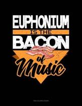 Euphonium Is the Bacon of Music