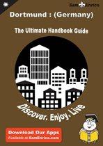 Ultimate Handbook Guide to Dortmund : (Germany) Travel Guide