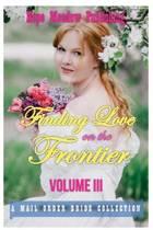 Finding Love on the Frontier, Volume III