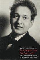 Een jongen van brutale zwier – Erich Wolfgang Korngold in Nederland 1910-1958