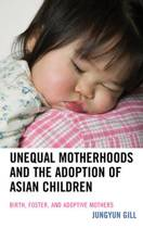 Unequal Motherhoods and the Adoption of Asian Children