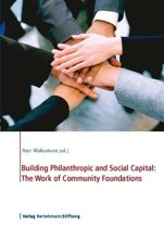 Building Philanthropic and Social Capital: The Work of Community Foundations