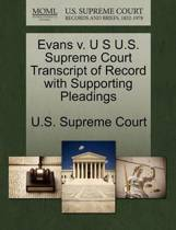 Evans V. U S U.S. Supreme Court Transcript of Record with Supporting Pleadings