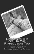 God Loves the Girl in the Ripped Jeans Too