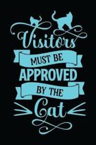 Visitors Must Be Approved by the Cat: Cat Day gifts for Cat lovers Lined Journal cat gifts i love cats Funny cat gifts Best gifts for cat lovers Cute