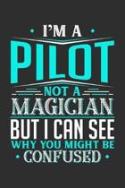 I'm A Pilot Not A Magician But I can See Why You Might Be Confused