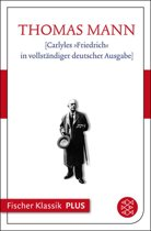 Carlyles 'Friedrich' in vollständiger deutscher Ausgabe