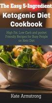 The Easy 5- Ingredient Ketogenic Diet Cookbook.