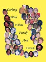 Cooking With Wilma Family and Friends