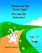 Where Are the Easter Eggs? Wo Sind Die Ostereier?