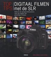 Toptips digitaal filmen met de SLR