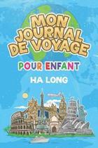 Mon Journal de Voyage ha long Pour Enfants: 6x9 Journaux de voyage pour enfant I Calepin � compl�ter et � dessiner I Cadeau parfait pour le voyage des