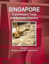 Singapore Export-Import, Trade and Business Directory Volume 1 Strategic Information and Contacts