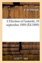 L'Election Et l'Autorit�. 10 Septembre 1889.