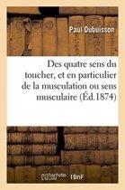 Des Quatre Sens Du Toucher, Et En Particulier de la Musculation Ou Sens Musculaire
