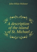 A Description of the Island of St. Michael