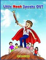 Little Noah Speaks Out
