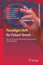 Paradigm Shift for Future Tennis