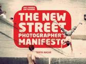 The New Street Photographers Manifesto
