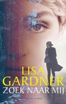 Boek cover Zoek naar mij van Lisa Gardner (Onbekend)