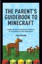 A Parent's Guidebook to Minecraft®