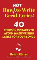 How [not] to Write Great Lyrics!