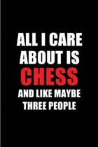 All I Care about Is Chess and Like Maybe Three People