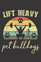 Lift Heavy Pet Bulldogs