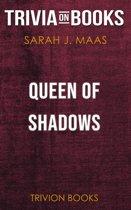 Boekomslag van 'Queen of Shadows by Sarah J. Maas (Trivia-On-Books)'