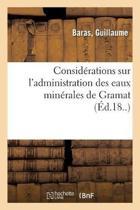 Consid rations Sur l'Administration Des Eaux Min rales de Gramat