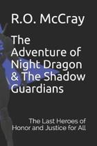 The Adventure of Night Dragon and the Shadow Guardians