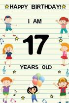 Happy Birthday! I am 17 Years Old: Cute Birthday Journal for Kids, Girls and Teens, 100 Pages 6 x 9 inch Notebook for Writing and Creative Use