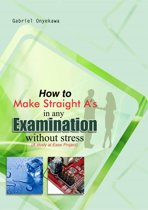 How To Make Straight A's In Any Examination Without Stress (The Study At Ease Project)