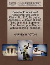 Board of Education of Armstrong High School District No. 225, Etc., et al., Appellants, V. James H. Ellis, Etc., et al. U.S. Supreme Court Transcript of Record with Supporting Pleadings