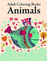 Adult Coloring Books Animals: Coloring Pages with Funny, Easy, and Relax Coloring Pictures for Animal Lovers