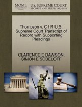 Thompson V. C I R U.S. Supreme Court Transcript of Record with Supporting Pleadings