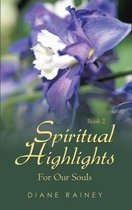 Spiritual Highlights for Our Souls