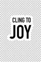 Cling to Joy