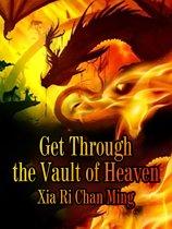 Get Through the Vault of Heaven