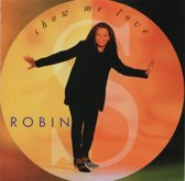 Robin S - Show me love - 14 tracks,  incl. all Top 40 Hits.