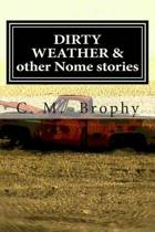Dirty Weather & Other Nome Stories
