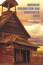 American Pragmatism and Democratic Faith