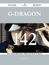 G-Dragon 142 Success Secrets - 142 Most Asked Questions On G-Dragon - What You Need To Know