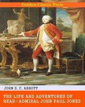 The Life and Adventures of Rear-Admiral John Paul Jones