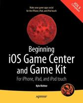 Beginning IOS Game Center and Game Kit