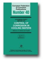 A Working Party Report on Control of Corrosion in Cooling Waters (EFC 40)
