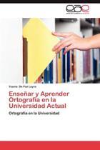Ensenar y Aprender Ortografia En La Universidad Actual