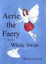 Aerie the Faery and the White Swan