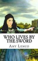 Who Lives by the Sword
