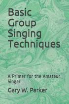 Basic Group Singing Techniques